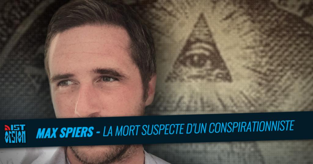 Max Spiers – La mort suspecte d'un conspirationniste
