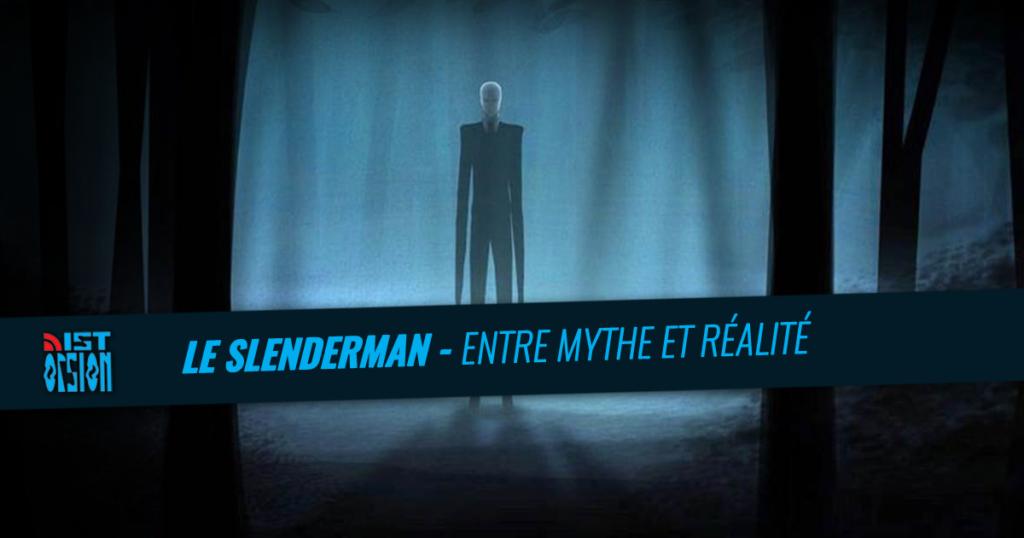 Le Slender Man – Entre mythe et réalité