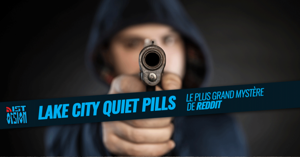 Lake City Quiet Pills : Le plus grand mystère de Reddit