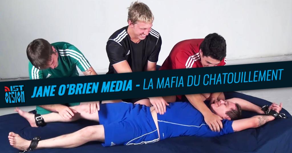Jane O'Brien Media – La mafia du chatouillement