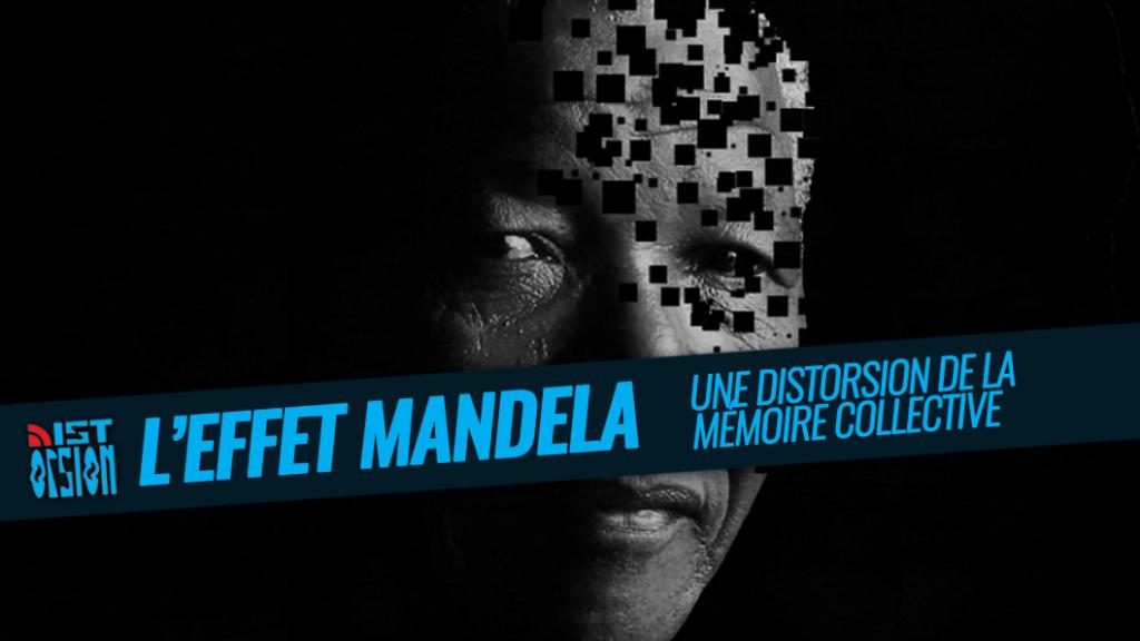 L'Effet Mandela – Une Distorsion de la mémoire collective