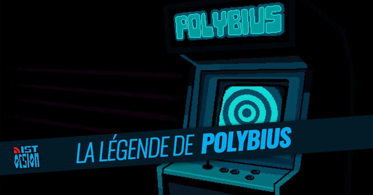 #22 - La Légende de Polybius