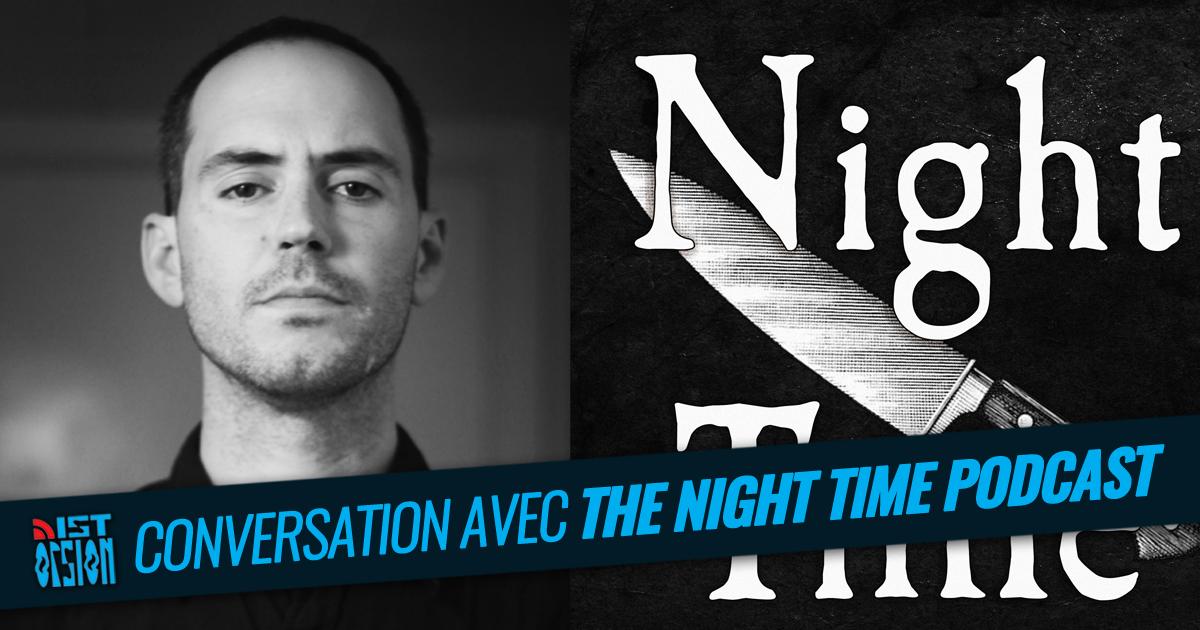 #24 - Bonus - Conversation avec The Night Time podcast