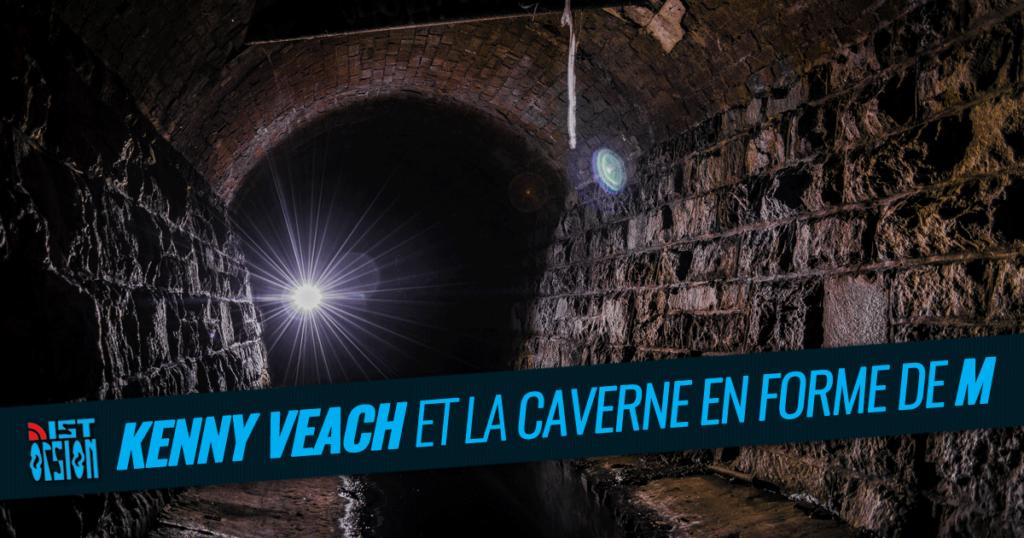Kenny Veach et la caverne en forme de M