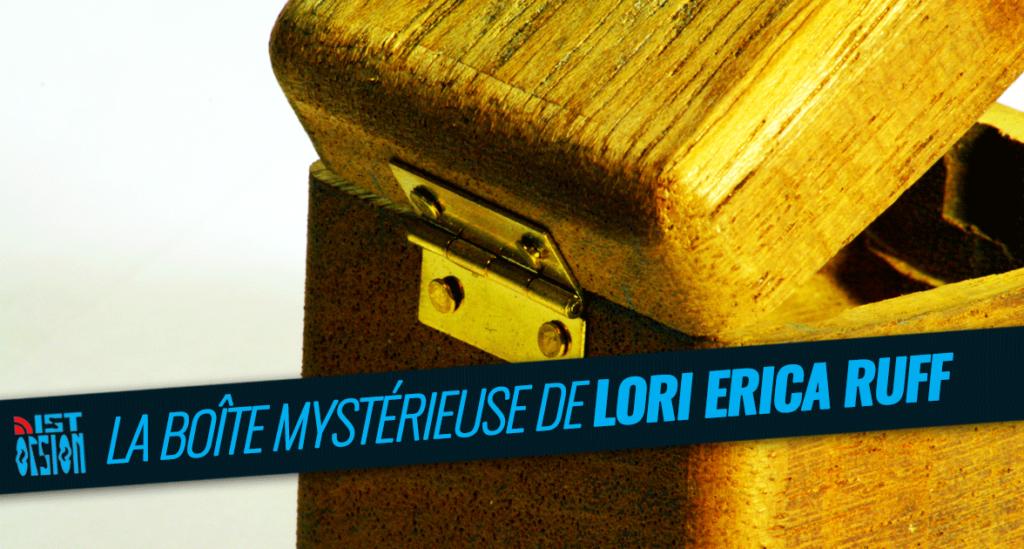 La boîte mystérieuse de Lori Erica Ruff