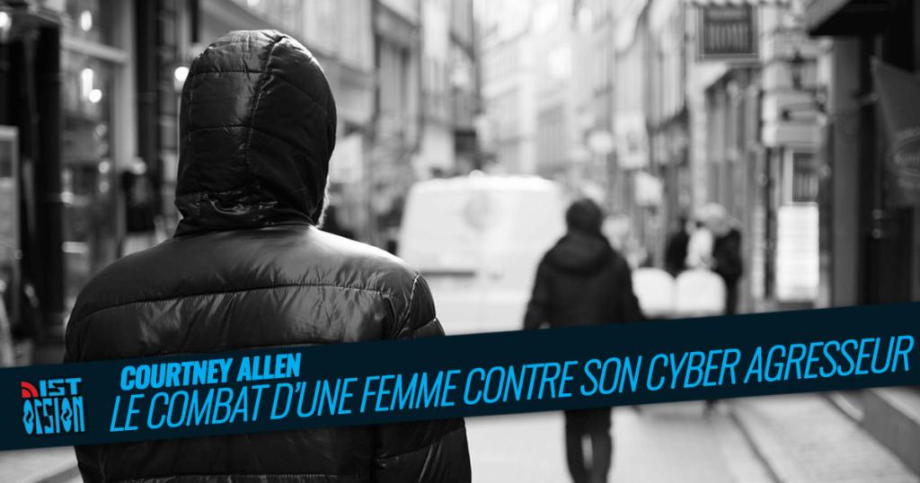 Courtney Allen – Le combat d'une femme contre son cyber agresseur