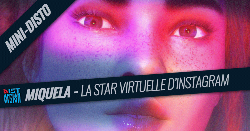 Miquela – La star virtuelle d'Instagram