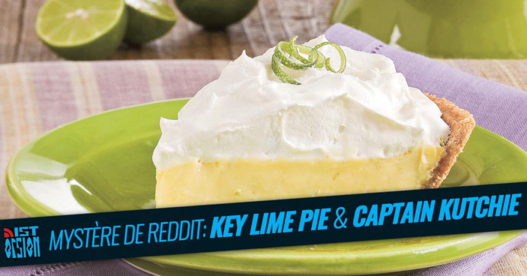 Mystère de Reddit: Key Lime Pie & Captain Kutchie