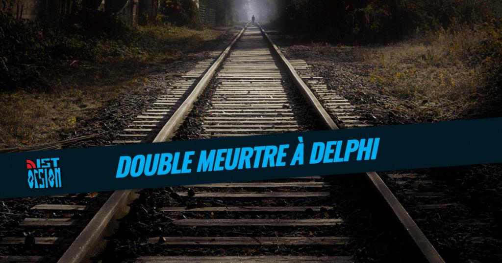 Double meurtre à Delphi – Sous les yeux de Snapchat
