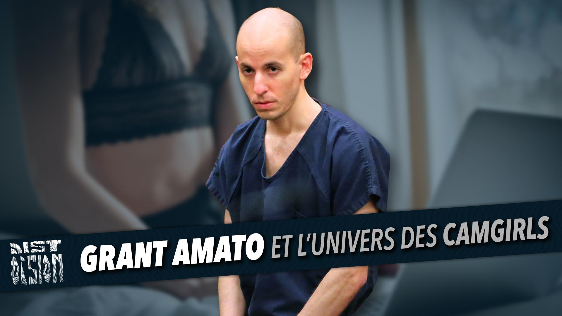 Grant Amato et l'univers des camgirls